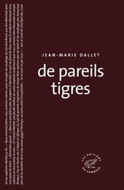 De pareils tigres ebook by Jean-Marie Dallet