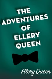The Adventures of Ellery Queen ebook by Ellery Queen