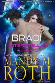 Bradi - Interstellar Alphas, #2 ebook by Mandy M. Roth,Reagan Hawk