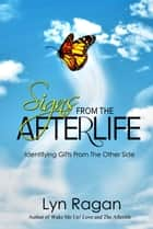 Signs From The Afterlife: Identifying Gifts From The Other Side ekitaplar by Lyn Ragan