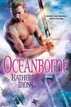 Oceanborne ebook by Katherine Irons