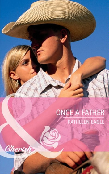 Once a Father (Mills & Boon Cherish) ebook by Kathleen Eagle