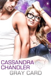 Gray Card - The Department of Homeworld Security, #1 ebook by Cassandra Chandler
