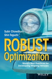 Robust Optimization - World's Best Practices for Developing Winning Vehicles ebook by Subir Chowdhury,Shin Taguchi