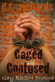 Caged and Contused ebook by G.R. Richards