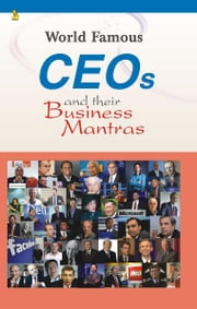 World Famous CEOs and their Business Mantras ebook by Vikas Khatri