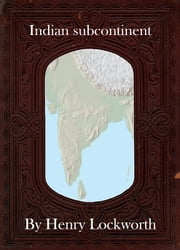 Indian subcontinent ebook by Henry Lockworth,Eliza Chairwood,Bradley Smith