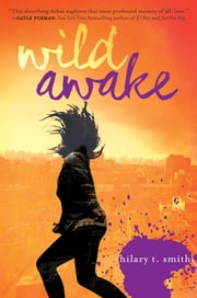 Wild Awake ebook by Hilary T. Smith