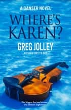 Where's Karen? ebook by Greg Jolley