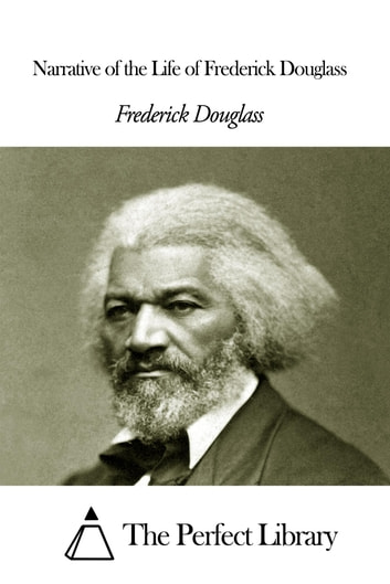 a review of the narrative of the life of frederick douglass by frederick douglass Start studying narrative of the life of frederick douglass (chapters 3-4 review)  learn vocabulary, terms, and more with flashcards, games, and other study.