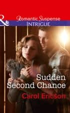 Sudden Second Chance (Mills & Boon Intrigue) (Target: Timberline, Book 2) ebook by Carol Ericson