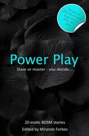 Power Play - No pain, No Pleasure! ebook by Miranda Forbes,Jim Bowie,Kate Daniels,Rachel Kramer Bussel,Alex Severn,Bimbo Ross,D. L. King,Shanna Germain,Landon Dixon,Elizabeth Cage,Alana James,Alex Jordaine,Kay Jaybee,K D Grace,Giselle Renarde,Jeanette Grey,Angela Propps,Jade Melisande,Tamsin Flowers,Thomas Fuchs,Kyoko Church