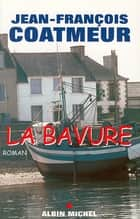 La Bavure ebook by Jean-François Coatmeur