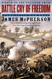 Battle Cry of Freedom - The Civil War Era ebook by James M. McPherson