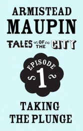 Tales of the City Episode 1: Taking the Plunge ebook by Armistead Maupin