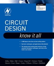 Circuit Design: Know It All ebook by Darren Ashby,Bonnie Baker,Ian Hickman,Walt Kester,Robert Pease,Tim Williams,Bob Zeidman