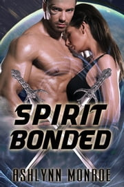 Spirit Bonded ebook by Ashlynn Monroe