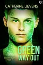 Green Way Out ebook by Catherine Lievens