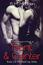 Front & Center (Book 2 of The Back-up Series) ebook by