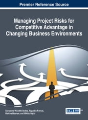 Managing Project Risks for Competitive Advantage in Changing Business Environments ebook by Constanta-Nicoleta Bodea,Augustin Purnus,Martina Huemann,Miklós Hajdu
