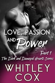 Love, Passion and Power: Part 1 ebook by Whitley Cox