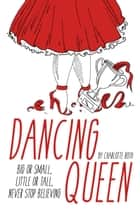 Dancing Queen ebook by Charlotte Roth