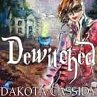 Dewitched audiobook by Dakota Cassidy