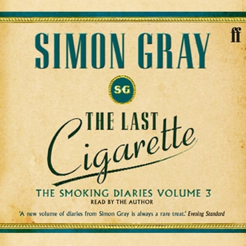 The Last Cigarette audiobook by Simon Gray
