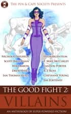 The Good Fight 2: Villains - The Good Fight, #2 ebook by Ian Thomas Healy, Nick Ahlhelm, Scott Bachmann,...