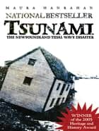 Tsunami: The Newfoundland Tidal Wave Disaster - The Newfoundland Tidal Wave Disaster ebook by Maura Hanrahan