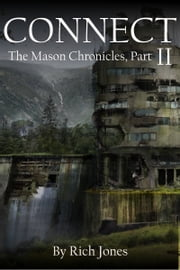 Connect: The Mason Chronicles, Part 2 ebook by Rich Jones