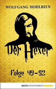 Der Hexer - Folge 49-52 ebook by Wolfgang Hohlbein