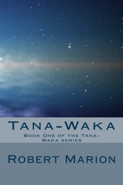 Tana-Waka ebook by Robert Marion