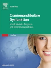 Craniomandibuläre Dysfunktion - Interdisziplinäre Diagnose- und Behandlungsstrategien ebook by Paul Ridder