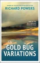 The Gold Bug Variations ebook by Richard Powers