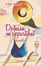 Demain m'appartient #NewLife eBook by Claire Mabrut