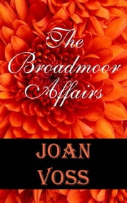 The Broadmoor Affairs ebook by Joan Voss