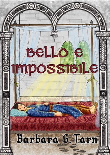 Bello e Impossibile ebook by Barbara G.Tarn