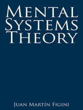 Mental Systems Theory ebook by Juan Martín Figini