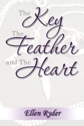 The Key, The Feather and The Heart ebook by Ellen Ryder