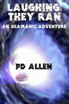 Laughing, They Ran ebook by PD Allen