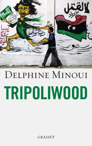 Tripoliwood ebook by Delphine Minoui