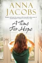 Time for Hope, A - A contemporary romantic suspense ebook by Anna Jacobs