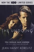 The Undoing: Previously Published as You Should Have Known - The Most Talked About TV Series of 2020, Now on HBO ebook by