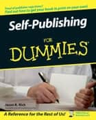 Self-Publishing For Dummies ebook by Jason R. Rich