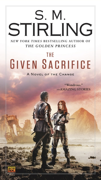 The Given Sacrifice ebook by S. M. Stirling