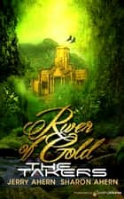 River of Gold 電子書 by Jerry Ahern, Sharon Ahern