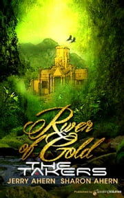 River of Gold ebook by Jerry Ahern,Sharon Ahern