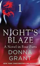 Night's Blaze: Part 1 - A Dark King Novel in Four Parts ebook by Donna Grant