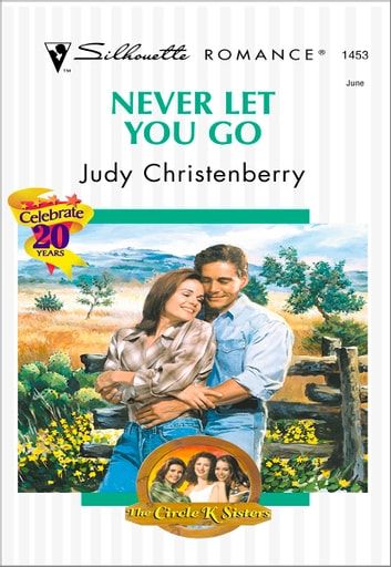 Never Let You Go ebook by Judy Christenberry